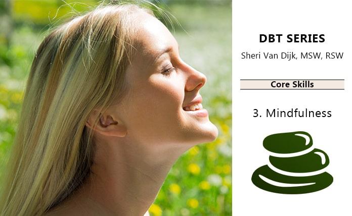 DBT Core Skills: Mindfulness