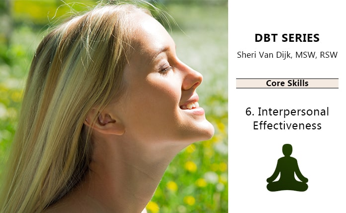 DBT Core Skills: Interpersonal Effectiveness