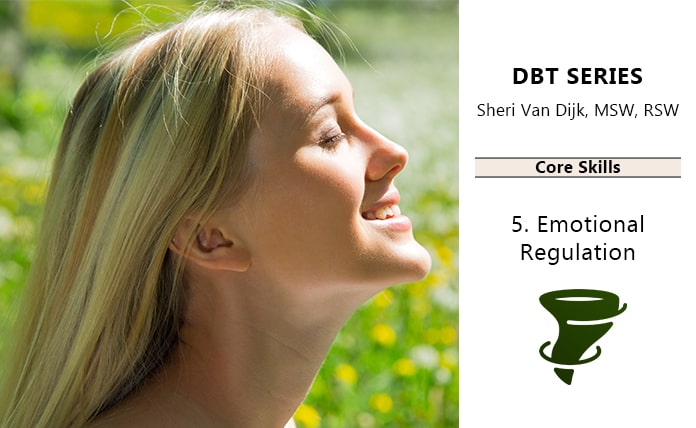 DBT Core Skills: Emotional Regulation