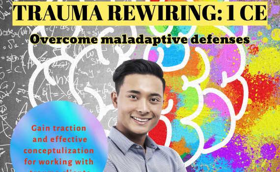 Trauma Rewiring: Overcome Maladaptive Defenses